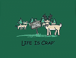 Clearance Life is Crap: No Hunting T Shirt (2x)